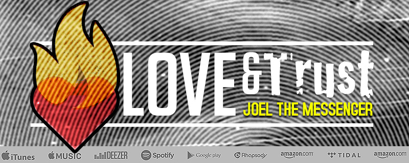 Love and Trust Joel the Messenger